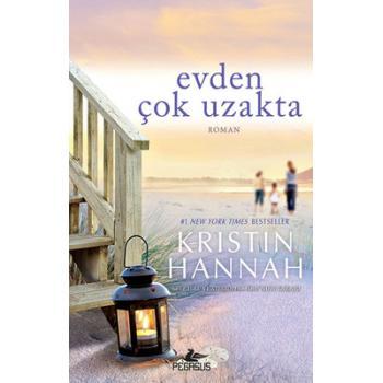 Evden Çok Uzakta - Kristin Hannah - Pegasus Yayınları