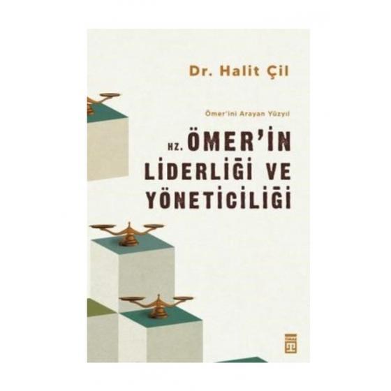 Hz. Ömerin Liderliği ve Yöneticiliği Dr. Halit Çil Timaş Yayınları