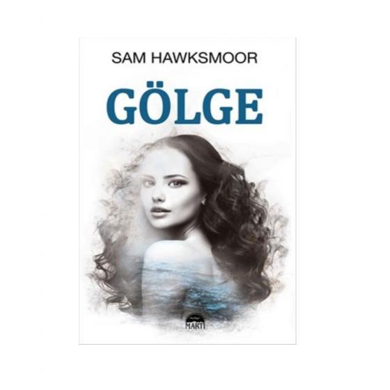 Gölge - Sam Hawksmoor - Martı Yayınları