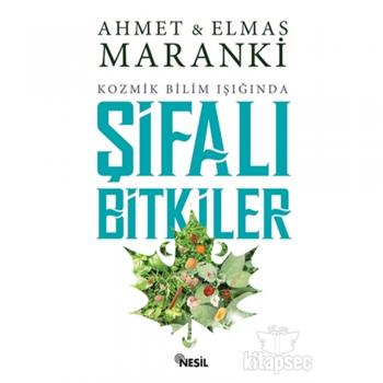Şifalı Bitkiler Nesil Yayınları Ahmet Maranki & Elmas Maranki 9786051831138
