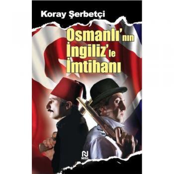 Osmanlı`nın İngilizle İmtihanı Nesil Yayınları