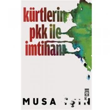Kürtlerin PKK İle İmtihanı Musa Işın Timaş Yayınları