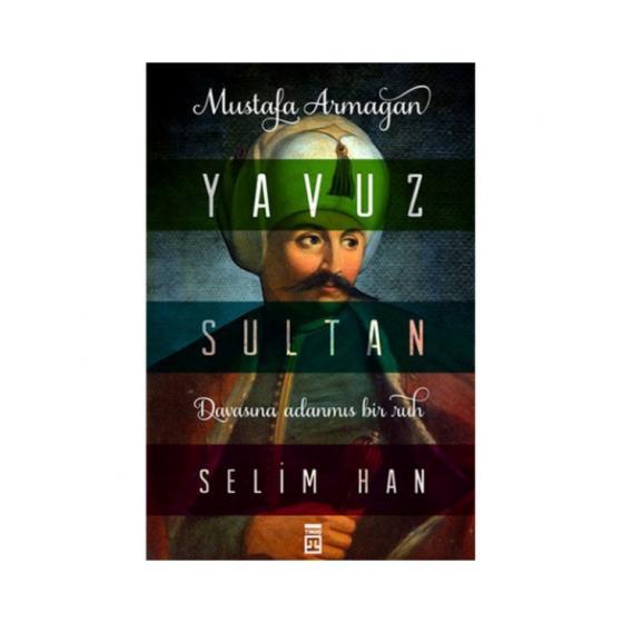 Yavuz Sultan Selim Han Timaş Yayınları