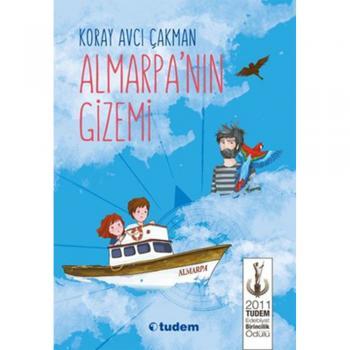 Almarpa'nın Gizemi 10 Yaş ve Üzeri  Almarpa'nın Gizemi  Koray Avcı Çakman Tudem Yayınları