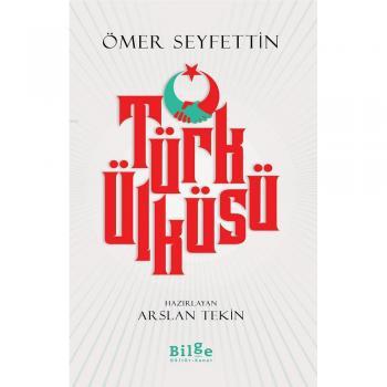 Türk Ülküsü Ömer Seyfettin Bilge Kültür Sanat