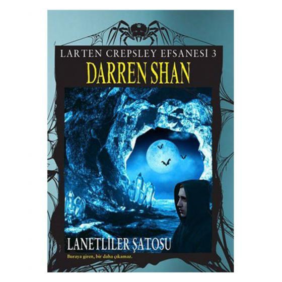 Larten Crepsley Efsanesi 3. Kitap Lanetliler Şatosu