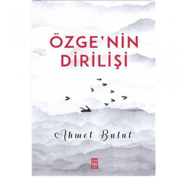 Özgenin Dirilişi Ahmet Bulut Timaş Yayınları