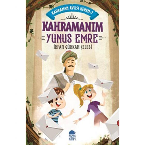 Kahramanım Yunus Emre Kahraman Avcısı Kerem 7 İrfan Gürkan Çelebi Mavi Kirpi Yayınları