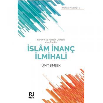 İslam İnanç İlmihali - Ümit Şimşek - Nesil Yayınları