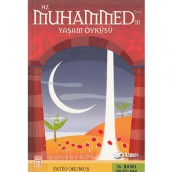 Hz. Muhammedin Yaşam Öyküsü-Fatih Okumuş