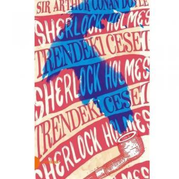 Sherlock Holmes 9 Trendeki Ceset-Sir Arthur Conan Doyle