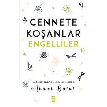 Cennete Koşanlar Engelliler Ahmet Bulut Timaş Yayınları