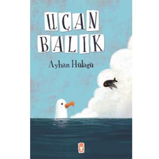 Uçan Balık Ayhan Hülagü Genç Timaş Yayınları