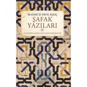 Şafak Yazıları 2 - Mahmud Erol Kılıç - Sufi Kitap