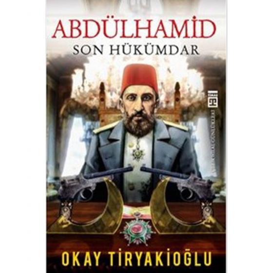 Abdülhamid Son Hükümdar Timaş Yayınları