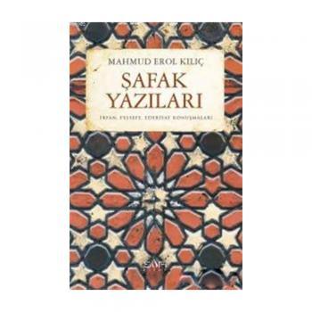 Şafak Yazıları - Mahmud Erol Kılıç - Sufi Kitap