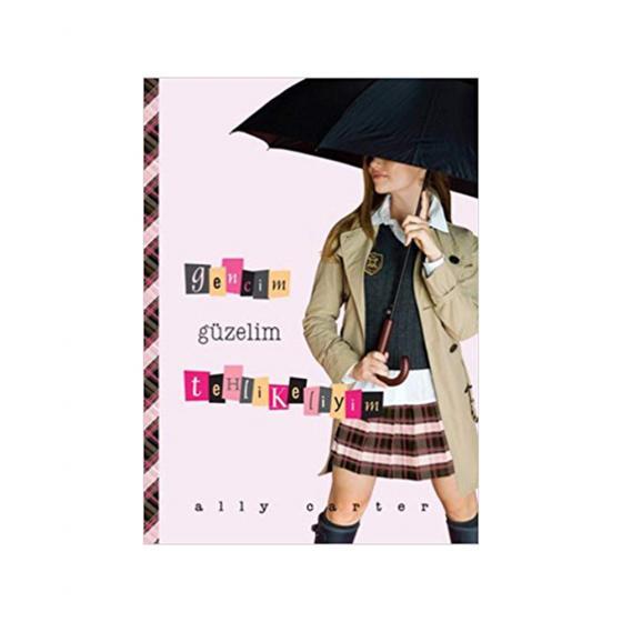Gencim Güzelim Tehlikeliyim - Ally Carter - Tudem Yayınları
