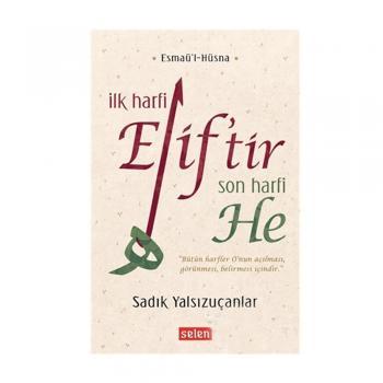 İlk Harfi Eliftir Son Harfi He Sadık Yasızuçanlar Selen Yayınevi