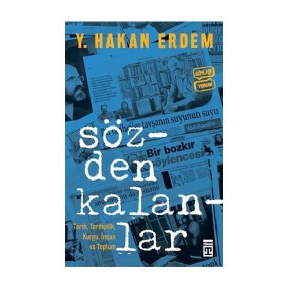 Sözden Kalanlar Y. Hakan Erdem Timaş Yayınları
