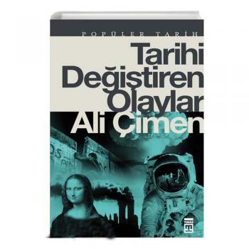 Tarihi Değiştiren Olaylar - Ali Çimen - Timaş Yayınları