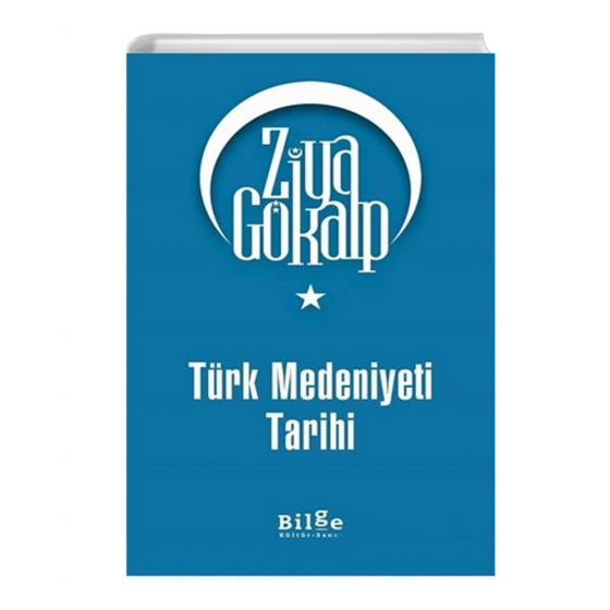 Türk Medeniyeti Tarihi Ziya Gökalp Bilge Kültür Sanat