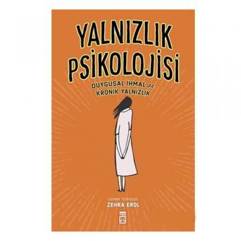 Yalnızlık Psikolojisi Zehra Erol Timaş Yayınları