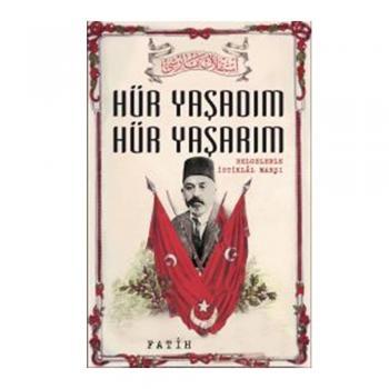 Hür Yaşadım Hür Yaşarım - Fatih Bayhan - Timaş Yayınları