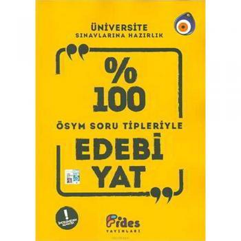 Üniversite Sınavlarına Hazırlık Yüzde 100 Edebiyat ÖSYM Soru Tipleriyle Fides Yayınları
