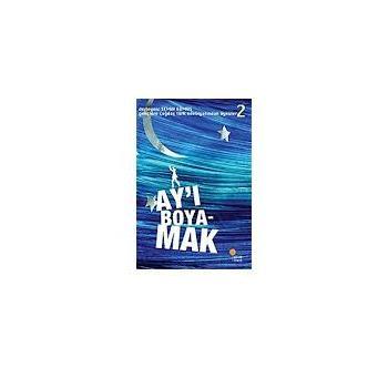 Ay'ı Boyamak - Semih Gümüş - Günışığı Kitaplığı