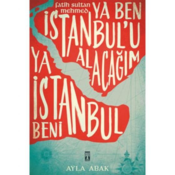 Ya Ben İstanbulu Alacağım Ya İstanbul Beni Genç Timaş Yayınları