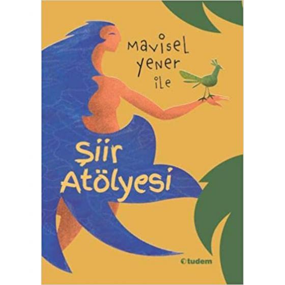 Mavisel Yener ile Şiir Atölyesi Tudem Edebiyat