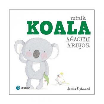 Minik Koala Ağacını Arıyor Pearson Çocuk Kitaplar