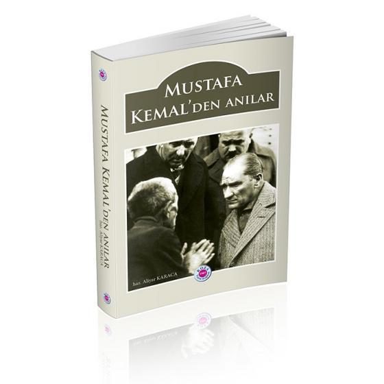 MUSTAFA KEMAL'DEN ANILAR
