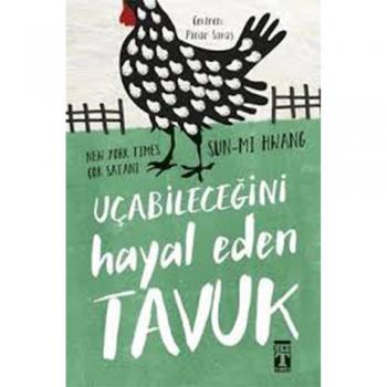 Uçabileceğini Hayal Eden Tavuk Sun-Mi Hwang Timaş Yayınları