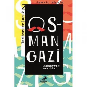 Osman Gazi - Aşiretten Beyliğe