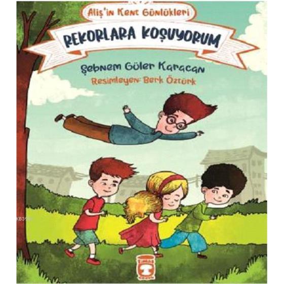 Aliş`in Kent Günlükleri Timaş Çocuk Şebnem Güler Karacan