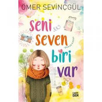 Seni Seven Biri Var - Ömer Sevinçgül - Carpe Diem Kitapları