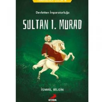 Sultan I. Murad Devletten İmparatorluğa– İsmail Bilgin