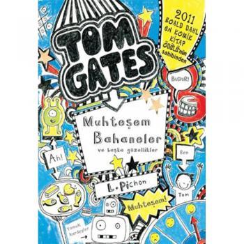 Tom Gates - Muhteşem Bahaneler ve Başka Güzellikler